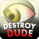 Destroy Dude